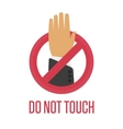 Do not touch sing vector image vector image