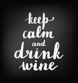 inscription keep calm and drink wine vector image vector image