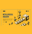 metallurgical company isometric web banner vector image vector image