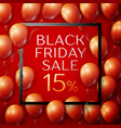 red balloons with black friday sale fifteen vector image vector image