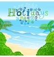 01 Holidays sea vector image