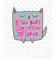 if ypu dont like cats shirt quote lettering vector image vector image