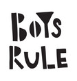 boys rule vector image vector image