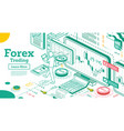forex trading outline isometric concept vector image