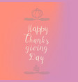 happy thanksgiving concept background simple vector image