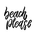 beach please lettering phrase on white background vector image vector image