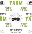 farm seamless pattern design life is better vector image vector image