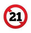 No 21 years old sign Adults content icon vector image vector image