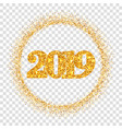 happy new year shiny gold number 2019 circle vector image vector image