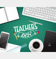 happy teachers day greeting card concept top view vector image