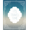 its travel time poster vector image