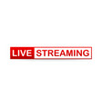 red live streaming icon on white background vector image vector image