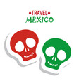 travel mexico tourism travel skull image vector image
