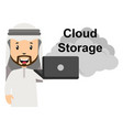 arab using cloud storage on white background vector image vector image
