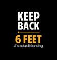 keep back 6 feet vector image vector image
