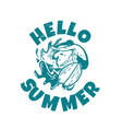 t shirt design hello summer with man doing vector image vector image