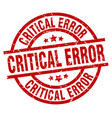 critical error round red grunge stamp vector image vector image