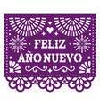 feliz ano nuevo - happy new year papel picado vector image vector image