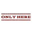 Only Here Watermark Stamp vector image vector image