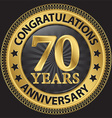 70 years anniversary congratulations gold label vector image vector image