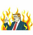 donald trump angry shouting fire flame burning vector image