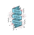 Enjoy every moment Inspirational vector image vector image