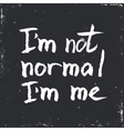 I am not normal Inspirational Hand drawn