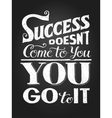 Inspirational motivational quote Success doesnt vector image