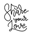 valentine s day letteroing phrase - share your vector image