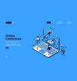 online conference isometric landing page or banner vector image