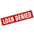 square grunge red loan denied stamp vector image vector image