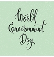 World Environment Day 5 june quote typography vector image