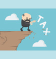 businessman is pushing tax message to fall vector image vector image