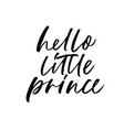 hello little prince ink pen calligraphy vector image vector image