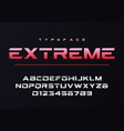 extreme trendy futuristic and sports font design vector image