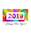 happy new year 2019 congratulation vector image
