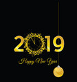 happy new year 2019 with clock in gold vector image vector image
