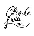 made with love hand drawn dry brush lettering vector image