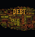 eliminate debt fast text background word cloud vector image vector image