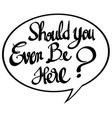 word expression for should you ever be here vector image vector image