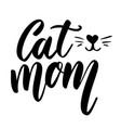cat mom lettering phrase on white background vector image