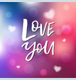 i love you - calligraphy for invitation greeting vector image vector image
