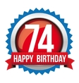 Seventy Four years happy birthday badge ribbon vector image