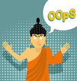 Surprised Buddha says oops Perplexed Indian god vector image vector image