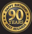 90 years happy birthday best regards gold label vector image vector image