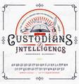 font custodians intelligence craft retro type vector image vector image