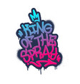 king of the spray tag graffiti style label vector image vector image