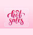 calligraphy phrase hot sales for banner vector image