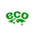 ecology organic green planet earth sign on a vector image vector image