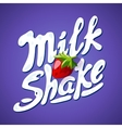 lettering milkshake sign with Strawberry - label vector image vector image